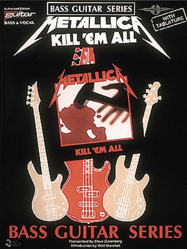 - Metallica - Kill 'Em All [Bass Guitar Series, with Tablature]