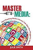 img - for Master the Media: How Teaching Media Literacy Can Save Our Plugged-in World book / textbook / text book