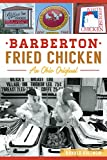 img - for Barberton Fried Chicken: An Ohio Original (American Palate) book / textbook / text book