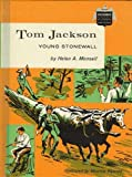 img - for Tom Jackson: Young Stonewall (Childhood of Famous Americans) book / textbook / text book