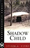 Shadow Child, Joseph A. Citro, 0874518849