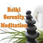 Reiki - Serenity Meditation | Peggy Judd,Sunny Oye