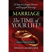 Marriage The Time of Your Life!: Building a Great Life Together