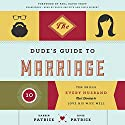 The Dude's Guide to Marriage: Ten Skills Every Husband Must Develop to Love His Wife Well Audiobook by Darrin Patrick, Amie Patrick Narrated by Kaleo Griffith, Tavia Gilbert