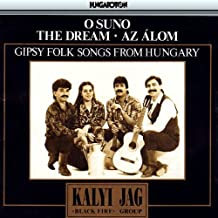 The Dream: Gypsy Folk Songs from Hungary by Kalyi Jag Black Fire Group (2003-05-19)