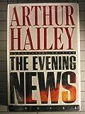 The Evening News, Arthur Hailey, 0385413351