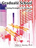 Graduate School: Winning Strategies for Getting in