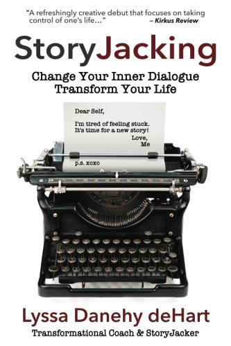 StoryJacking: Change Your Inner Dialogue | Transform Your Life
