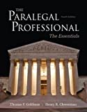 The Paralegal Professional : Essentials, Goldman, Thomas F. and Cheeseman, Henry R., 0132956047