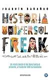 Historia Universal Freak es dos cosas a la vez:En primer lugar, un genuino libro de historia universal básica. Un repaso útil para atar muchos de esos cabos sueltos que pueblan nuestra comprensión fragmentaria de los hechos. Si conceptos tale...
