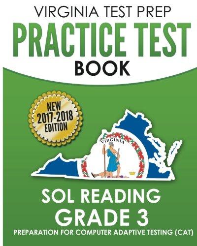 VIRGINIA TEST PREP Practice Test Book SOL Reading Grade 3: Preparation for Computer Adaptive Testing (CAT)