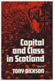 Capital and Class in Scotland 9780859760652