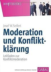 Moderation und Konfliktklärung: Leitfaden zur Konfliktmoderation.
