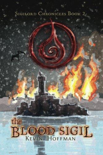 The Blood Sigil (The Sigilord Chronicles) (Volume 2) PDF