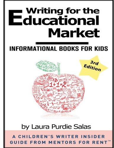 Writing for the Educational Market: Informational Books for Kids (A Children's Writer Insider Guide from Mentors for Rent™)
