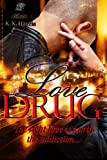 img - for Love Drug: Love is a drug that should be handled with extreme caution; may cause a mixture of emotions  (The Crew) (Volume 1) book / textbook / text book