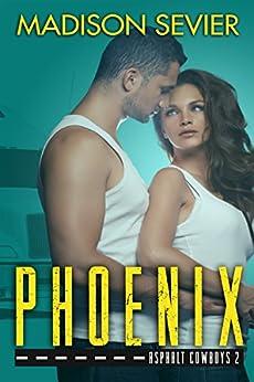 PHOENIX: An Asphalt Cowboys Novel by [Sevier, Madison]