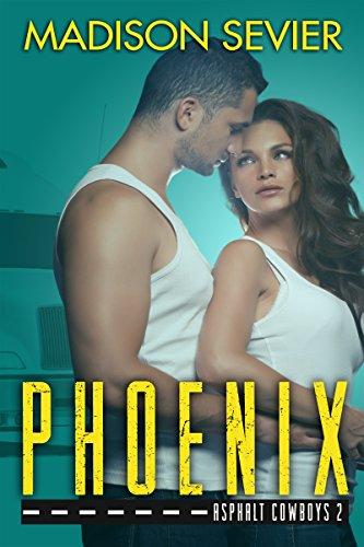 PHOENIX (Asphalt Cowboys Book 2)