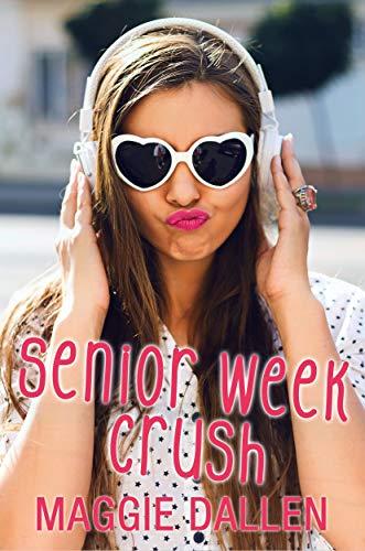 Senior Week Crush (Summer Love Book 1)