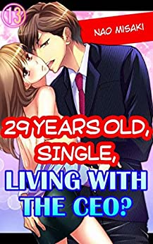 29 years old, Single, Living with the CEO? Vol.13 (TL Manga)