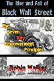 The Rise and Fall of Black Wall $treet and the Seven Key Empowerment Principles, Robin Walker, 1499363923