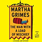 The Man with a Load of Mischief: A Richard Jury Novel, Book 1 | Martha Grimes