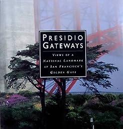 Presidio Gateways: Views of a National Landmark at San