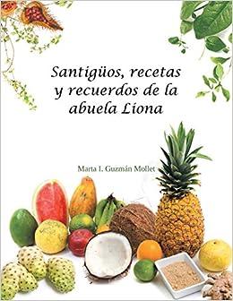 Santigüos, recetas y recuerdos de la abuela Liona: Amazon.es ...