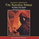 The Burning Bridge: Ranger's Apprentice, Book 2