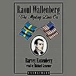 Raoul Wallenberg: The Mystery Lives On | Harvey Rosenfeld