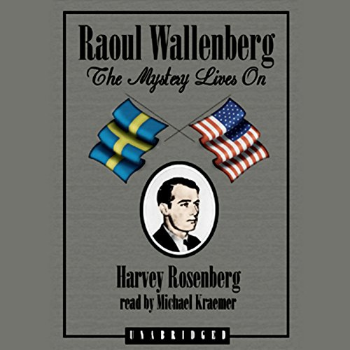 Raoul Wallenberg: The Mystery Lives On