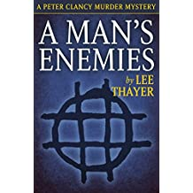A Man's Enemies: A Peter Clancy Detective Story