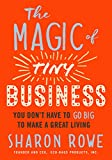 img - for The Magic of Tiny Business: You Don't Have to Go Big to Make a Great Living book / textbook / text book