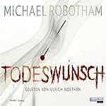 Todeswunsch (Joe O'Loughlins 4)   Michael Robotham