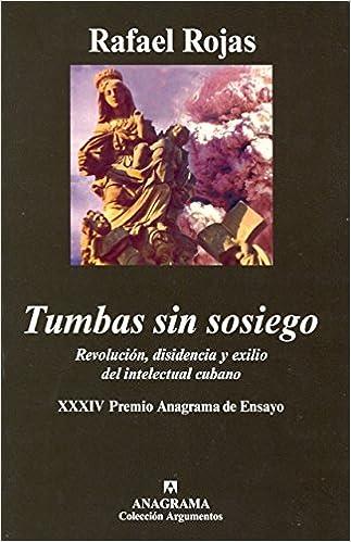 Book Tumbas Sin Sosiego: Revolucion, Disidencia y Exilio del Intelectual Cubano