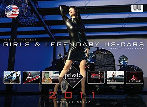Private Arrangements - Girls & legendary US-Cars 2011: Wochenkalender mit 52 Blatt (Wire-O-Bindung)