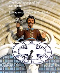 The Papamoscas of the Cathedral / El Papamoscas de la Catedral (Short Stories for Studying Spanish Book 3) (English Edition)