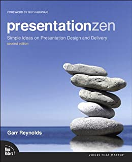 Presentation Zen: Simple Ideas on Presentation Design and Delivery (Voices That Matter) by [Reynolds, Garr]