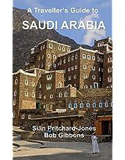 A Traveller's Guide to Saudi Arabia: Jeddah, Riyadh, Al Ula, Mada'in Salih, Ha'il, Jubbah, Al Jawf, Tabuk, Tayma, Khaybar, Taif, Abha, Najran, Layla