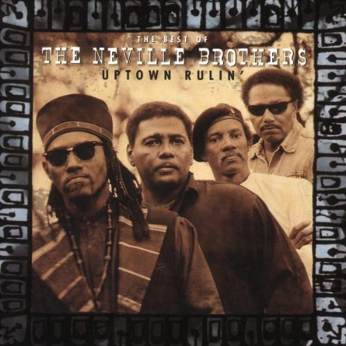 Uptown Rulin': The Best of the Neville Brothers (Uptown Records)