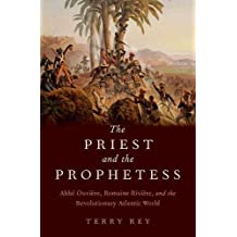The Priest and the Prophetess: Abbe Ouviere, Romaine Riviere, and the Revolutionary Atlantic World