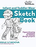 Infant and Toddler Wear Sketchbook: Figure