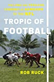 "Robert Ruck, ""Tropic of Football: The Long and Perilous Journey of Samoans to the NFL"" (The New Press, 2018)"
