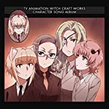 Kmm Dan, Et Al. - Witch Craft Works (Anime) Character Song Album [Japan CD] LACA-15414
