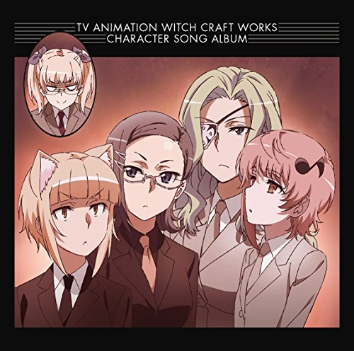 Kmm Dan, Et Al. - Witch Craft Works (Anime) Character Song Album [Japan CD] LACA-15414