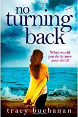 No Turning Back: The can't-put-it-down book of the summer by Tracy Buchanan (2016-07-28) Paperback