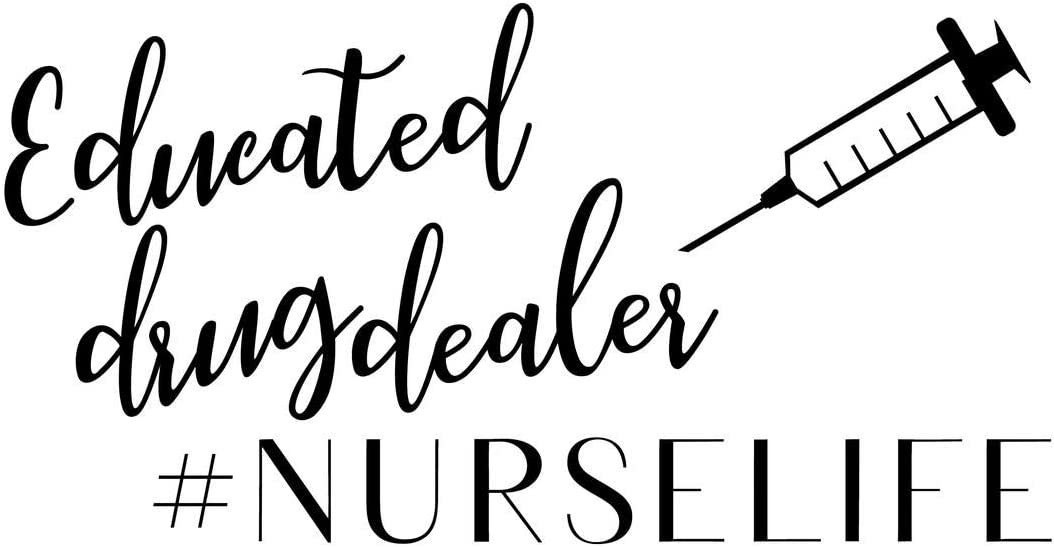 Educated Drug Dealer #Nurselife Funny NOK Decal Vinyl Sticker |Cars Trucks Vans Walls Laptop|Black|7.5 x 4.0 in|NOK387