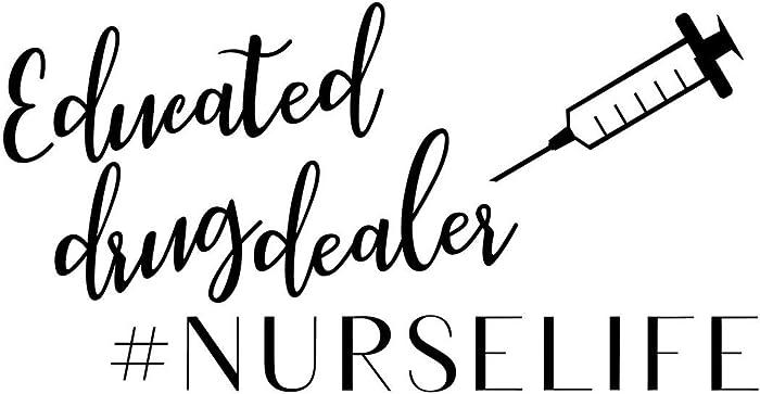 Educated Drug Dealer #Nurselife Funny NOK Decal Vinyl Sticker |Cars Trucks Vans Walls Laptop|Black|7.5 x 4.0 in|NOK387