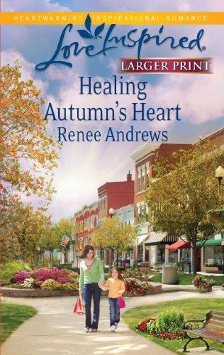 Healing Autumn's Heart (Larger Print Love Inspired)
