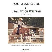 Psychologie équine et l'équitation Western: Éducation / Entrainement / Pleasure / Reining / Trail / Cutting / Working Cow, etc.